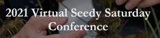 Virtual Seedy Saturday – February 19 to 21, 2021